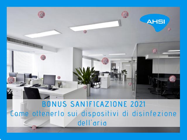 bonus sanificazione 2021 come ottenerlo sui dispositivi per la disinfezione dell'aria